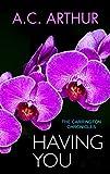 Having You (The Carrington Chronicles (An Erotic Thriller) Book 3)