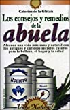 img - for Los consejos y remedios de la abuela/ The Grandmother's Advices and Remedies (Vida Natural/ Natural Life) (Spanish Edition) by Caterina de la Gletais (2000-06-30) book / textbook / text book
