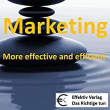 Marketing: More effective and efficient (       UNABRIDGED) by Henning Glaser Narrated by Henning Glaser