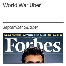 World War Uber (       UNABRIDGED) by Ellen Huet, Liyan Chen Narrated by Ken Borgers