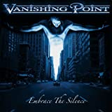 Embrace the Silence by Vanishing Point (2007-08-14)