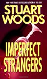 IMPERFECT STRANGERS (0061094048) by Woods, Stuart