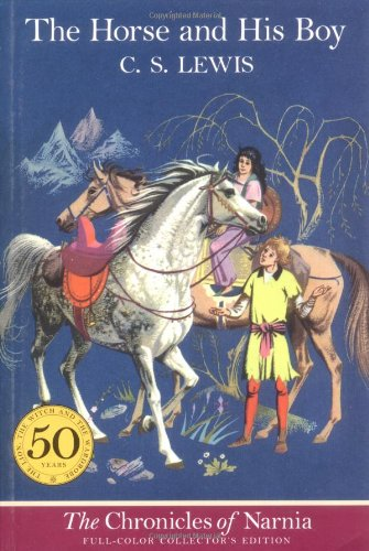 The Chronicles of Narnia: The Horse and His Boy by C.S Lewis