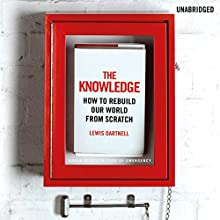 The Knowledge (       UNABRIDGED) by Lewis Dartnell Narrated by John Lee