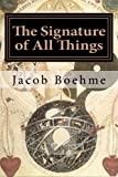img - for The Signature of All Things: Signatura Rerum book / textbook / text book