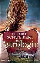 Die Astrologin: Historischer Roman (german Edition)