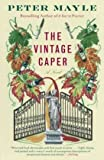 The Vintage Caper (0307389197) by Mayle, Peter