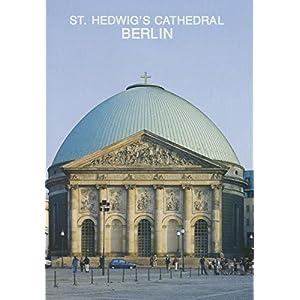 St. Hedwig's Cathedral Berlin (Kleine Kunstfuhrer / Kirchen U. Kloster)
