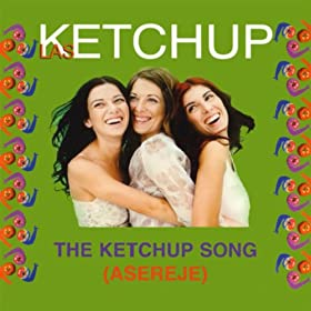The Ketchup Song (Asereje) (Spanglish Version)