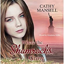 Where the Shamrocks Grow Audiobook by Cathy Mansell Narrated by Granine Gillis