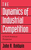 img - for The Dynamics of Industrial Competition: A North American Perspective book / textbook / text book