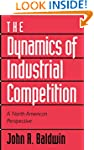 The Dynamics of Industrial Competitio...