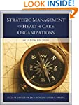 The Strategic Management of Health Ca...