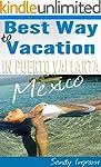 Best Way to Vacation in Puerto Vallar...