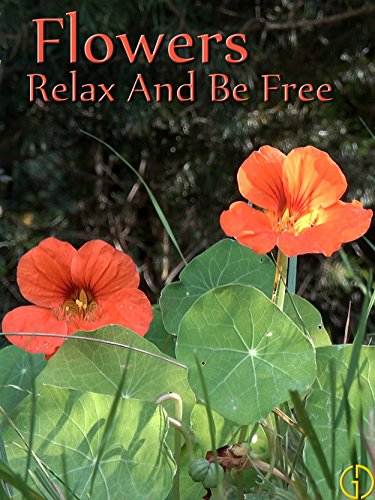 Flowers - Relax And Be Free