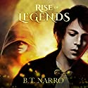Rise of Legends (The Kin of Kings: Book 2) Audiobook by B.T. Narro Narrated by Brad C. Wilcox