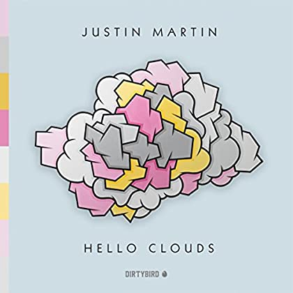 Justin Martin - Hello Clouds