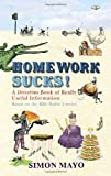Homework Sucks!: A Drivetime Book of Really Useful Information