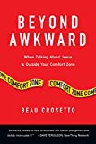 Beyond Awkward: When Talking About Jesus Is Outside Your Comfort Zone (Forge Partnership Books)