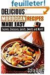 Delicious Moroccan Recipes Made Easy:...