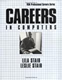 Careers in Computers, Third Edition (0658016512) by Stair,Lila