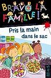 """Afficher """"Bravo la famille ! Pris la main dans le sac"""""""
