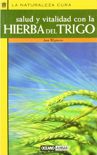 Salud y vitalidad con la hierba del trigo