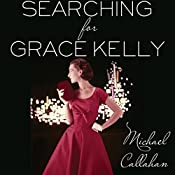 Searching for Grace Kelly | [Michael Callahan]