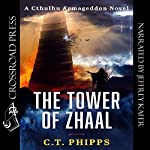 The Tower of Zhaal: Cthulhu Armageddon, Book 2 | C. T. Phipps