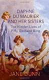 The Du Maurier Sisters: A Biography of the Du Maurier Sisters (0007347081) by Jane Dunn