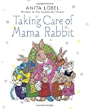 Taking Care of Mama Rabbit (0385753683) by Lobel, Anita