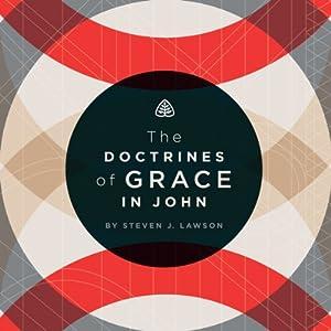 The Doctrines of Grace in John | [Steven J. Lawson]