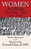 img - for Women at Work: Demolishing a Myth of the 1950's 1St edition by Steinmann, Marion, ., The Women Of The Cornell Class Of 1950 (2005) Paperback book / textbook / text book