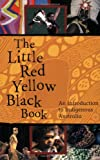 The Little Red Yellow Black Book: A Introduction to Indigenous Australia