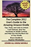 The Complete 2012 User's Guide to the Amazing Amazon Kindle: Covers All Current Kindles
