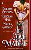 The Love Match (Harlequin Historical Series, No. 599) (037329199X) by Deborah Simmons