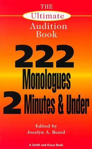 The Ultimate Audition Book: 222 Monologues 2 Minutes and Under (Monologue Audition Series)
