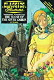 The House of the Seven Gables (Classics Illustrated) (1578400414) by O'Rourke, John