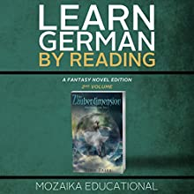 Learn German: By Reading Fantasy 2 (Lernen Sie Deutsch mit Fantasy Romanen) [German Edition] Audiobook by  Mozaika Educational, Dima Zales Narrated by Emily Durante, Lidea Buenfino