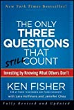 img - for The Only Three Questions That Still Count: Investing By Knowing What Others Don't 2nd (second) Edition by Fisher, Kenneth L., Chou, Jennifer, Hoffmans, Lara (2012) book / textbook / text book