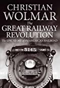 Great Railway Revolution: Amazon.co.uk: Christian Wolmar: Books