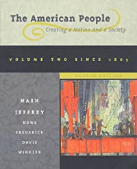 9780673985774: The American People: Creating a Nation and a Society : Since 1865