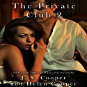 The Private Club 2 (       UNABRIDGED) by J. S. Cooper, Helen Cooper Narrated by Susan Soriano