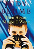 Then Again, Maybe I Won't (0027110907) by Blume, Judy
