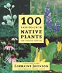 100 Easy-To-Grow Native Plants: For C...