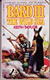Bard 3: The Wild Sea (044104915X) by Taylor, Keith