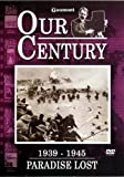 Our Century 1939 - 1945 - Paradise Lost [DVD]