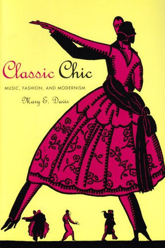 Classic Chic: Music, Fashion, and  Modernism (California Studies in 20th-Century Music)