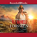 Forsaken (       UNABRIDGED) by B. J. Daniels Narrated by Graham Winton