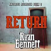 Return: Antique Assassin Series, Book 2 | Ryan Bennett
